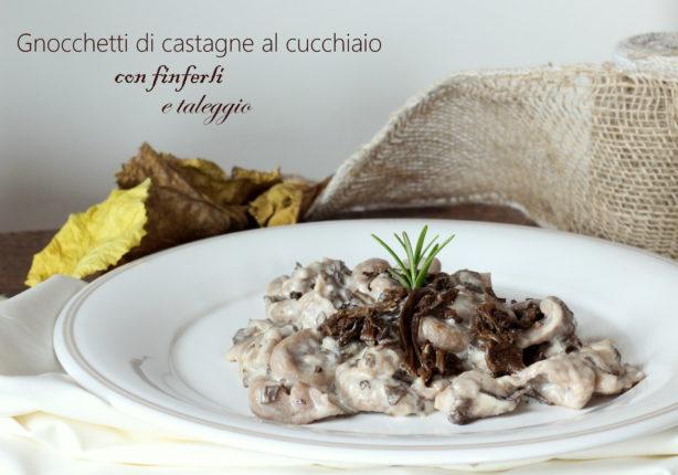 gnocchetti-di-castagne-fiferli-taleggio-4